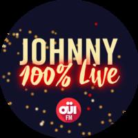 OUI FM - Johnny 100% Live